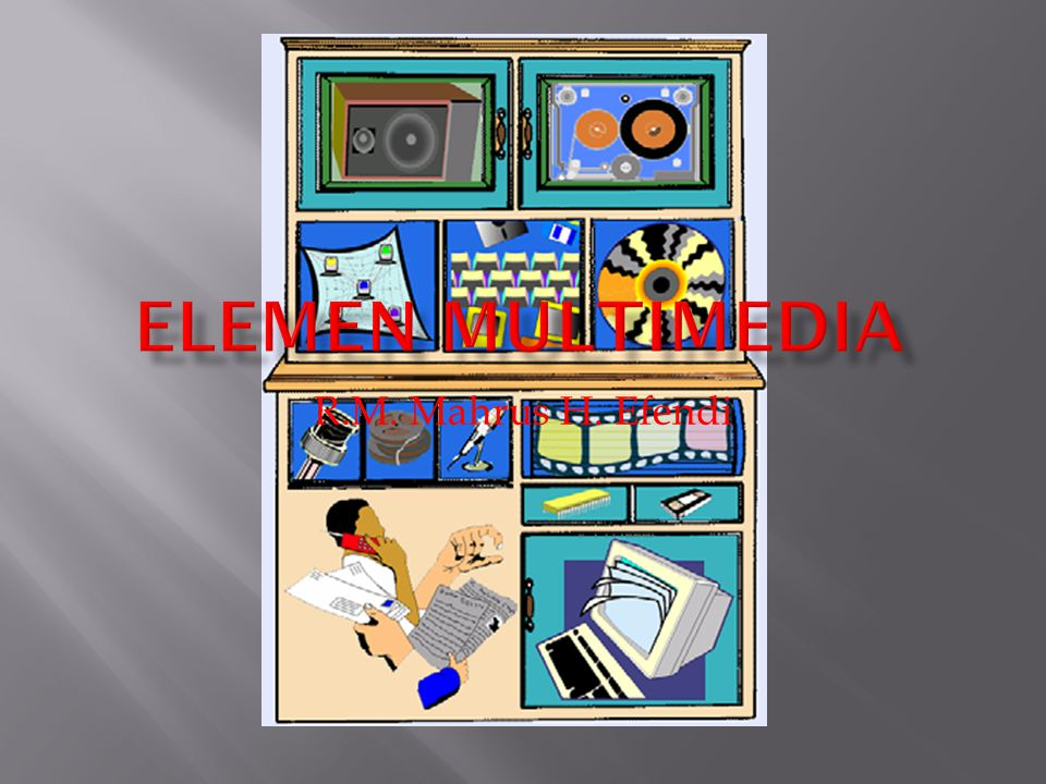 Elemen Multimedia R.M. Mahrus H. Efendi