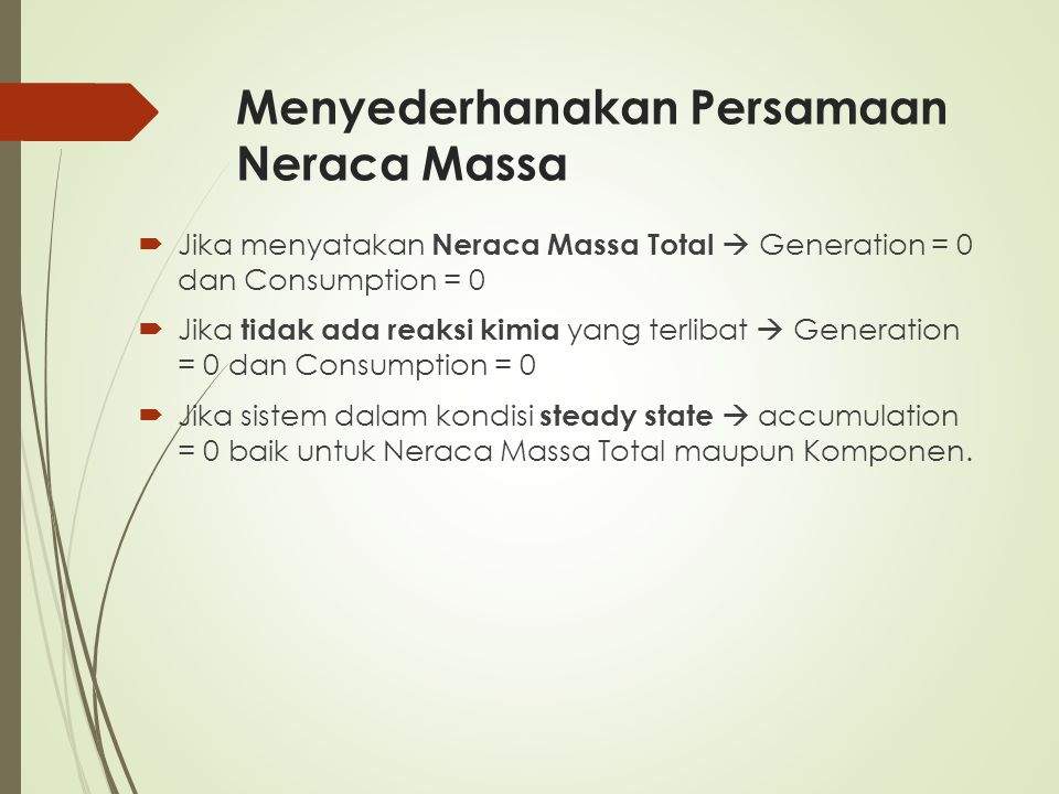 Menyederhanakan Persamaan Neraca Massa