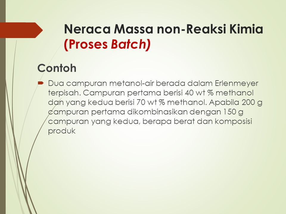 Neraca Massa non-Reaksi Kimia (Proses Batch)