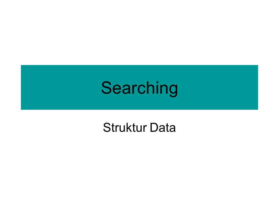 Searching Struktur Data