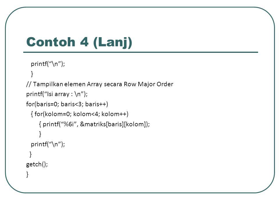 Contoh 4 (Lanj) printf( \n ); }