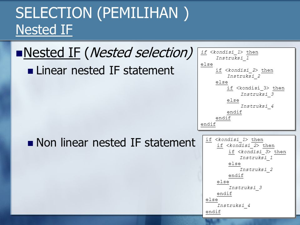 SELECTION (PEMILIHAN ) Nested IF