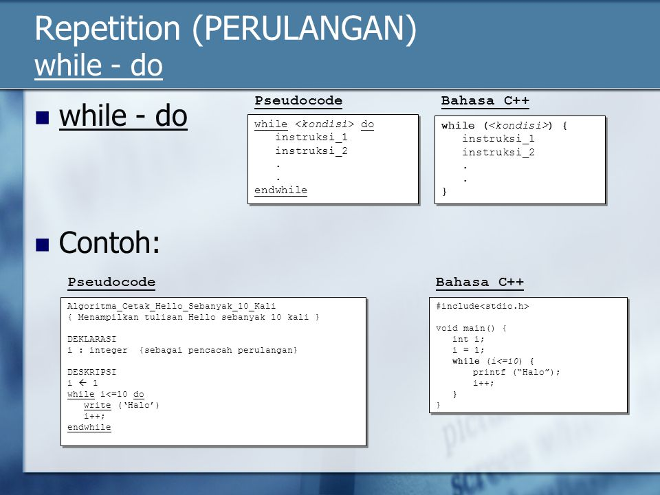 Repetition (PERULANGAN) while - do