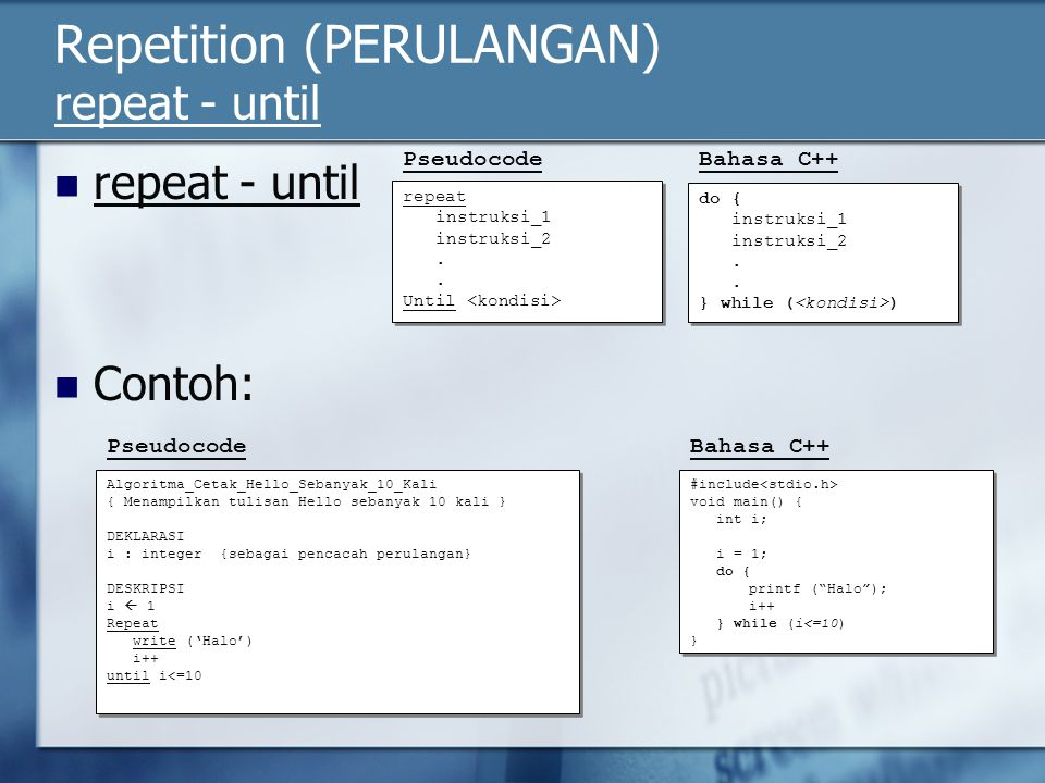 Repetition (PERULANGAN) repeat - until