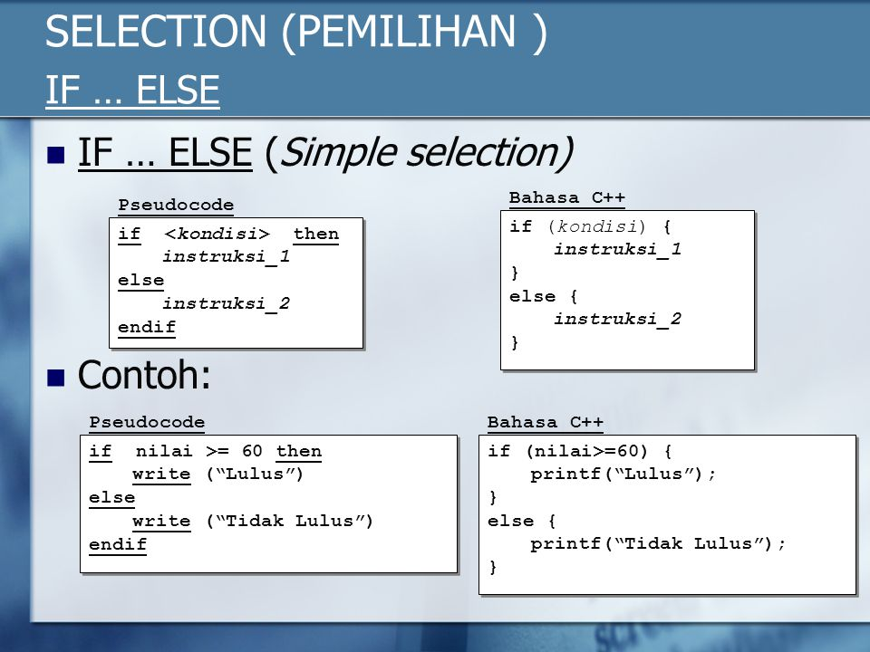 SELECTION (PEMILIHAN ) IF … ELSE