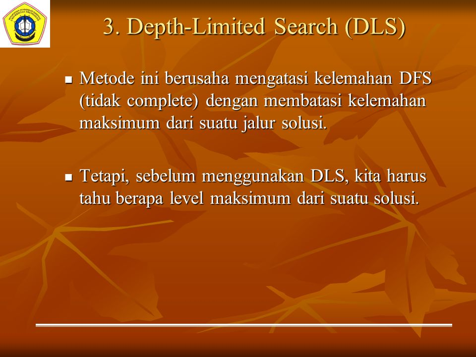 3. Depth-Limited Search (DLS)