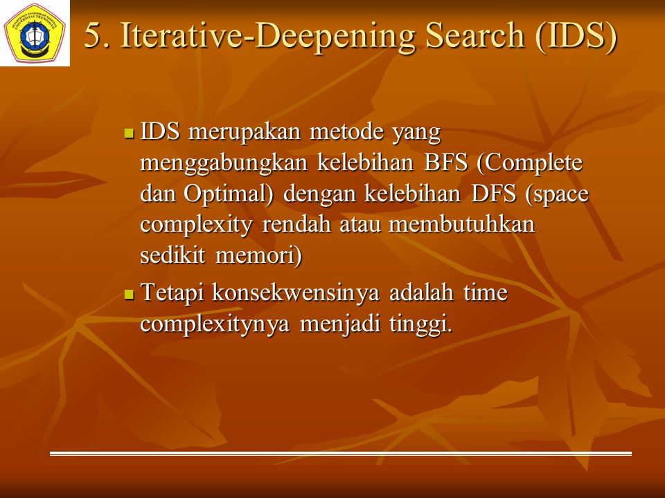 5. Iterative-Deepening Search (IDS)