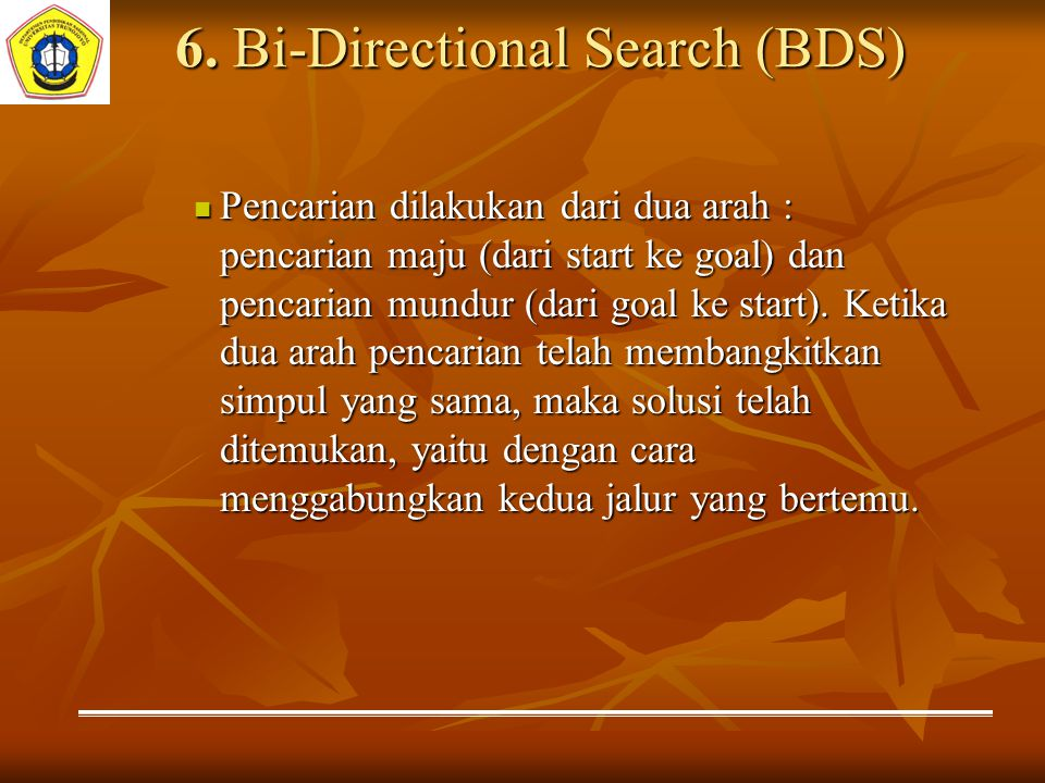 6. Bi-Directional Search (BDS)