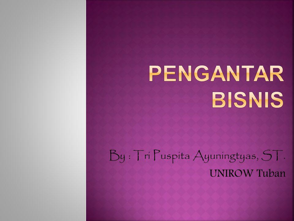 By : Tri Puspita Ayuningtyas, ST. UNIROW Tuban