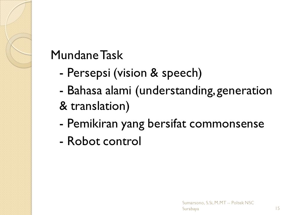 - Persepsi (vision & speech)