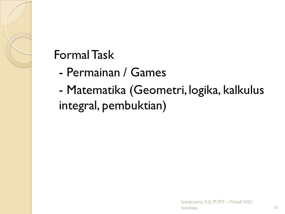 Formal Task - Permainan / Games - Matematika (Geometri, logika, kalkulus integral, pembuktian)