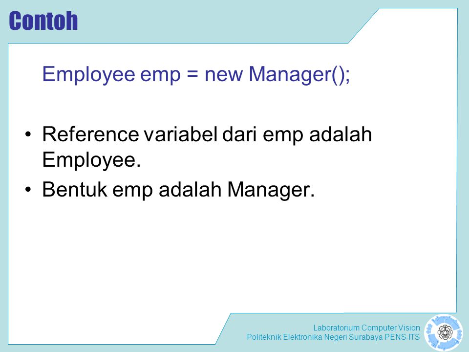 Contoh Employee emp = new Manager();