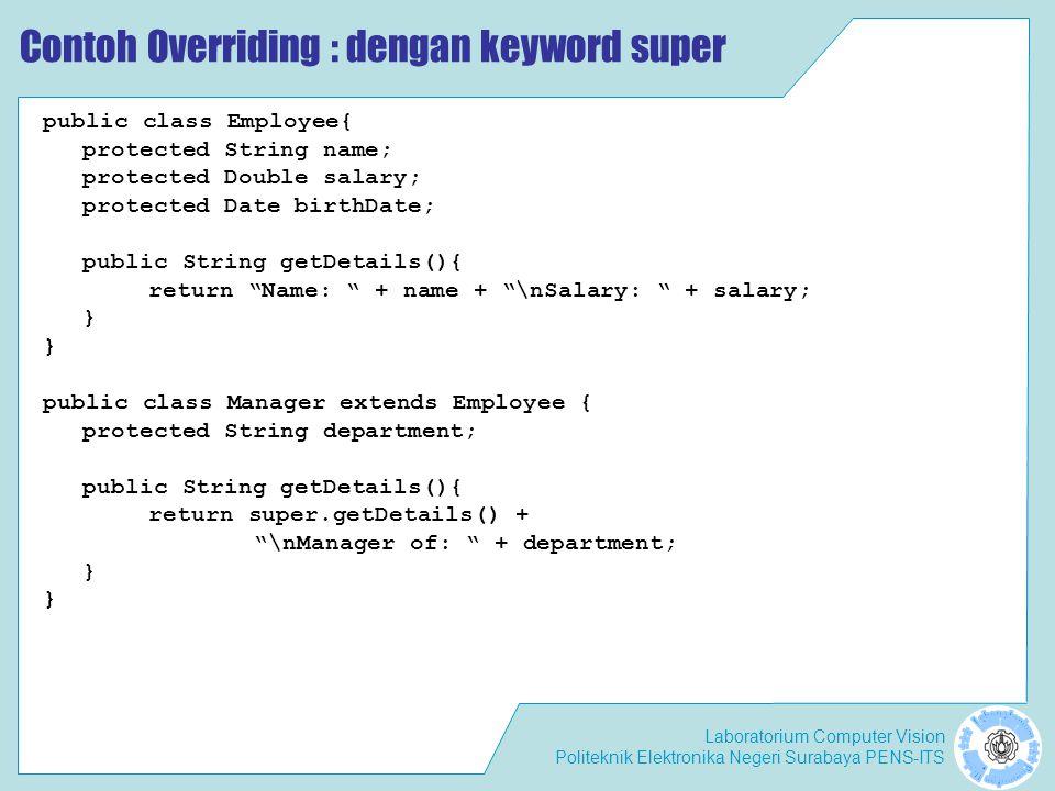 Contoh Overriding : dengan keyword super