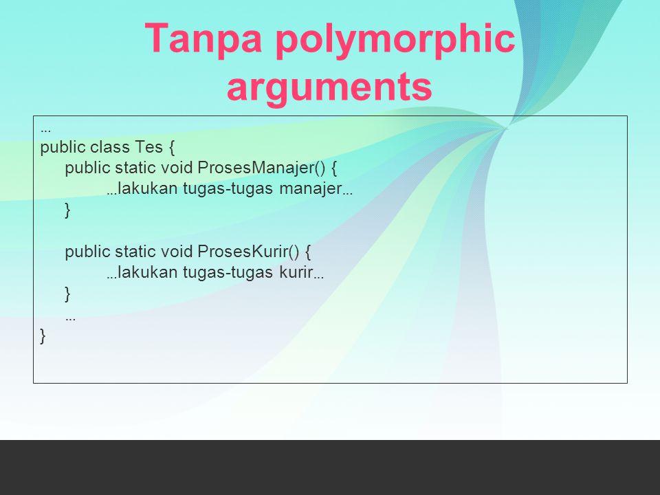Tanpa polymorphic arguments