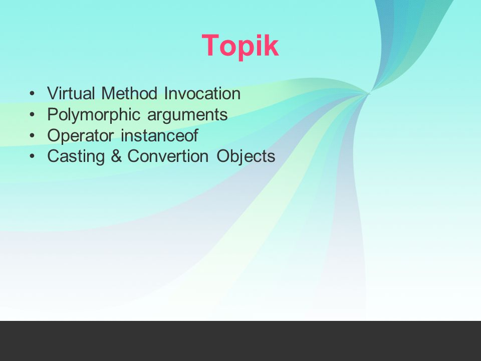 Topik Virtual Method Invocation Polymorphic arguments