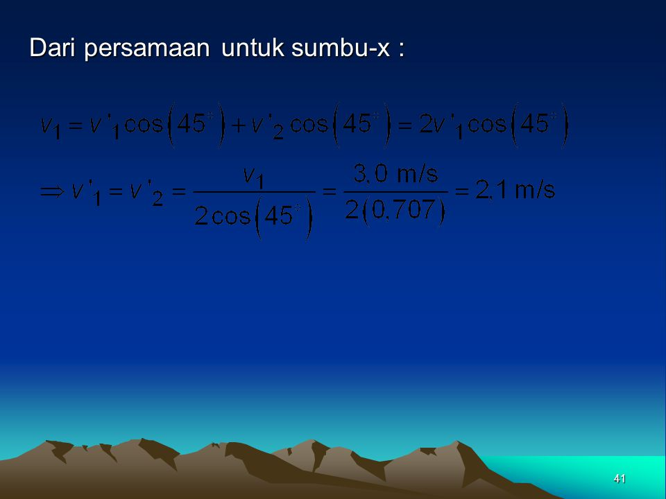 Dari persamaan untuk sumbu-x :