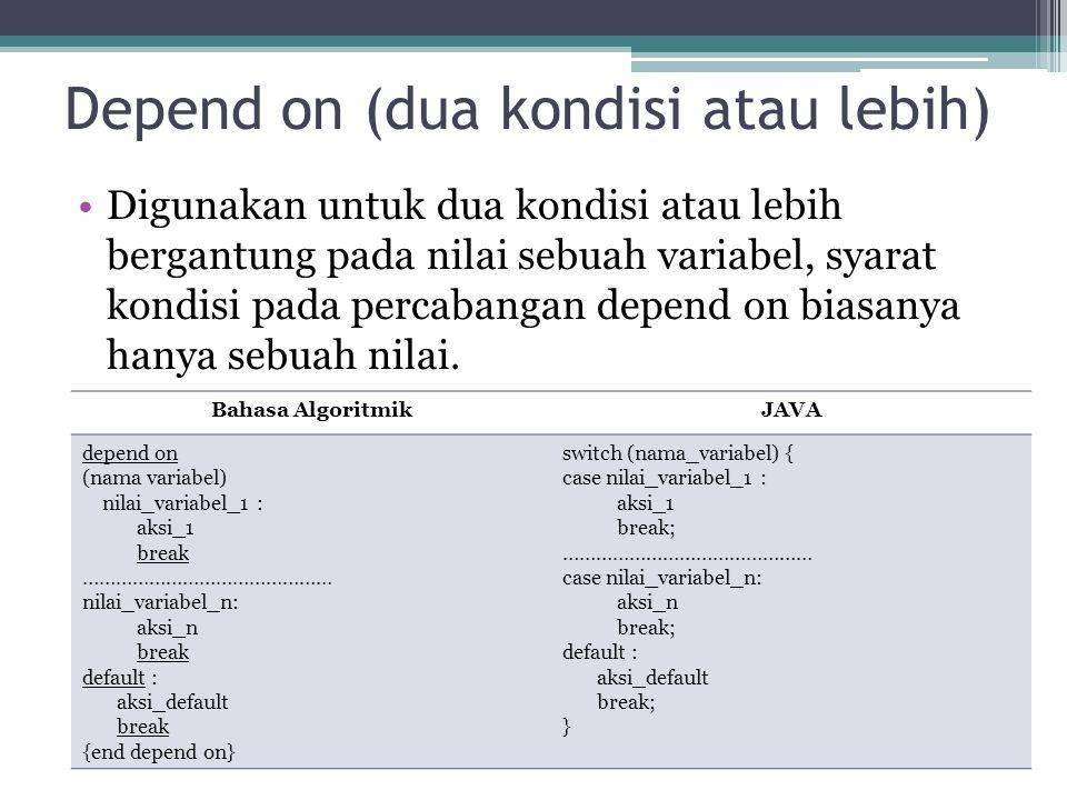 Depend on (dua kondisi atau lebih)