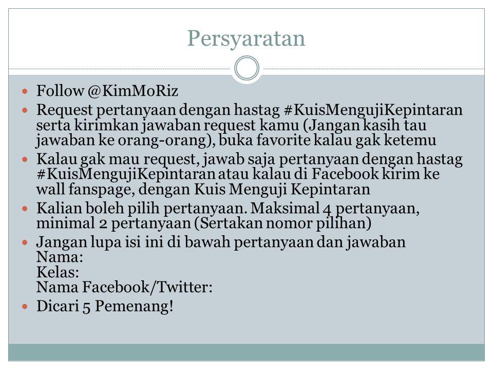 Persyaratan Follow @KimMoRiz