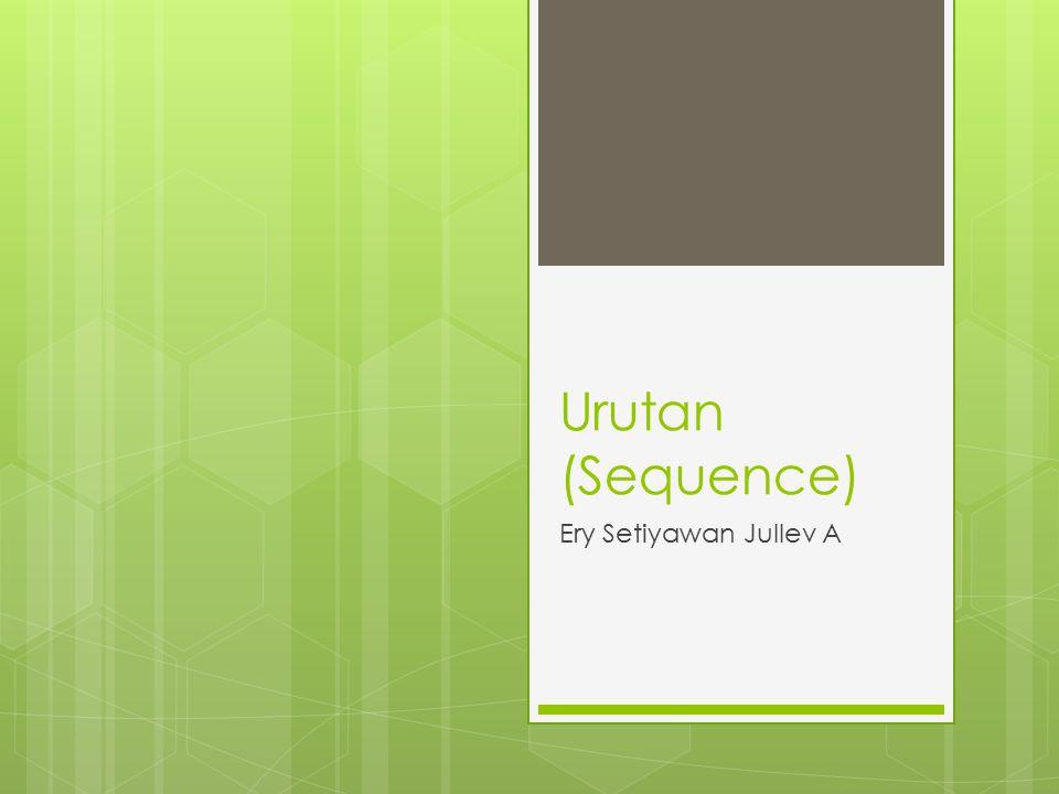 Urutan (Sequence) Ery Setiyawan Jullev A