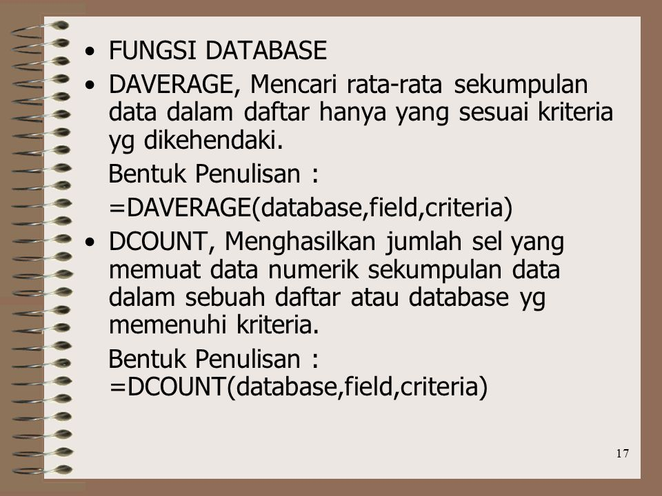 FUNGSI DATABASE DAVERAGE, Mencari rata-rata sekumpulan data dalam daftar hanya yang sesuai kriteria yg dikehendaki.