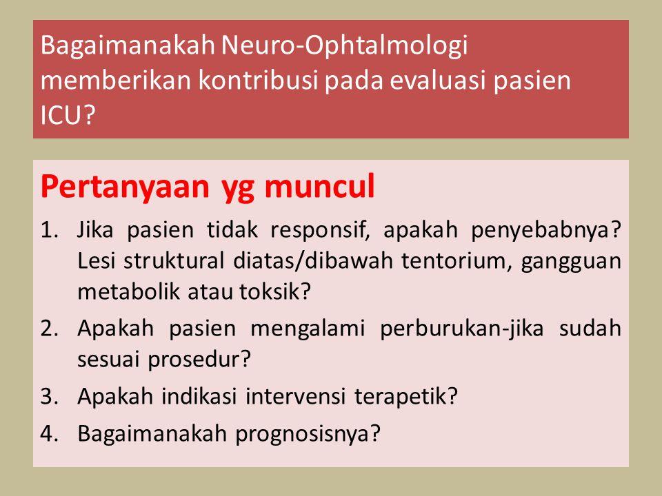 Bagaimanakah Neuro-Ophtalmologi memberikan kontribusi pada evaluasi pasien ICU
