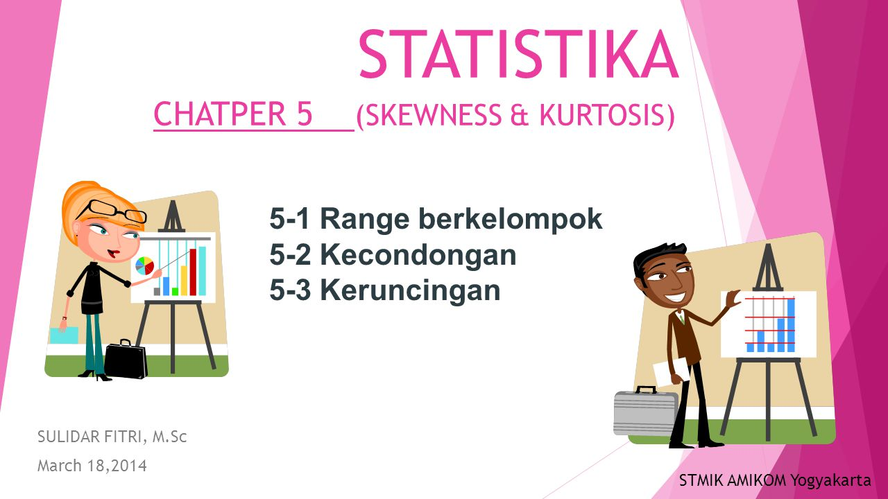 STATISTIKA CHATPER 5 (SKEWNESS & KURTOSIS)