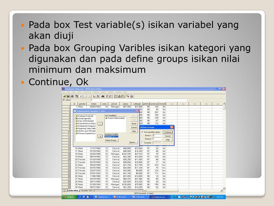 Pada box Test variable(s) isikan variabel yang akan diuji