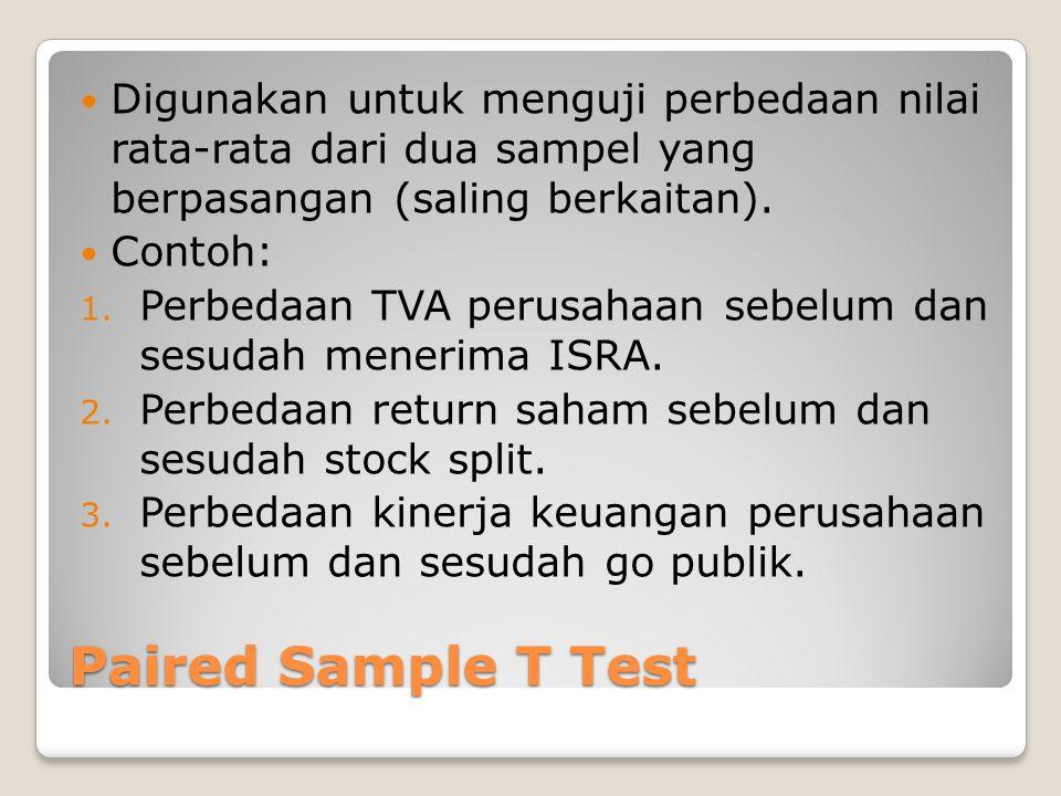Digunakan untuk menguji perbedaan nilai rata-rata dari dua sampel yang berpasangan (saling berkaitan).
