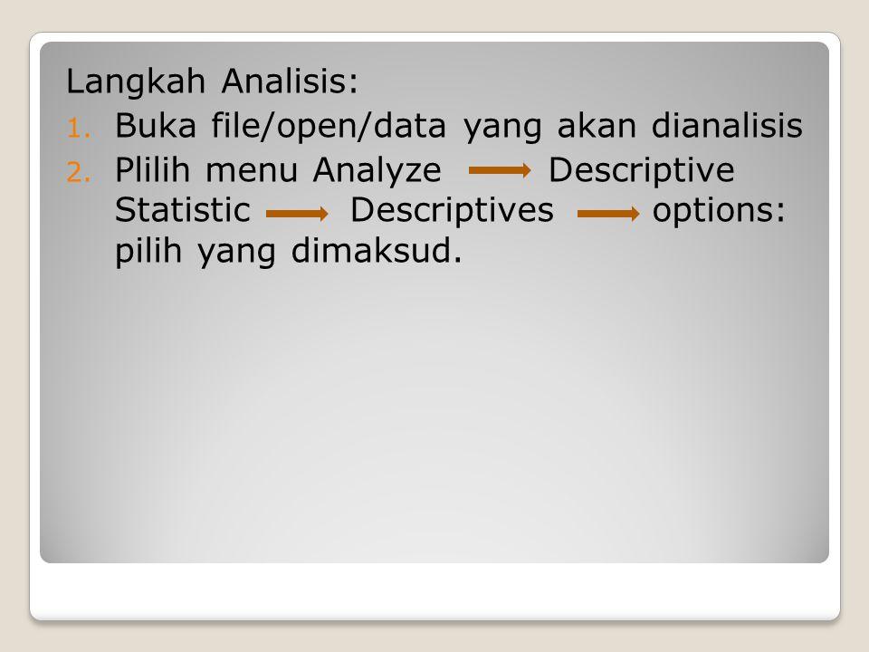 Langkah Analisis: Buka file/open/data yang akan dianalisis.