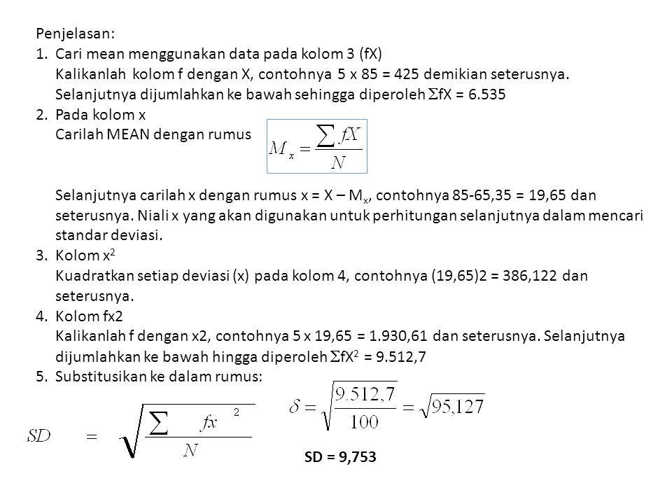Penjelasan: 1. Cari mean menggunakan data pada kolom 3 (fX)