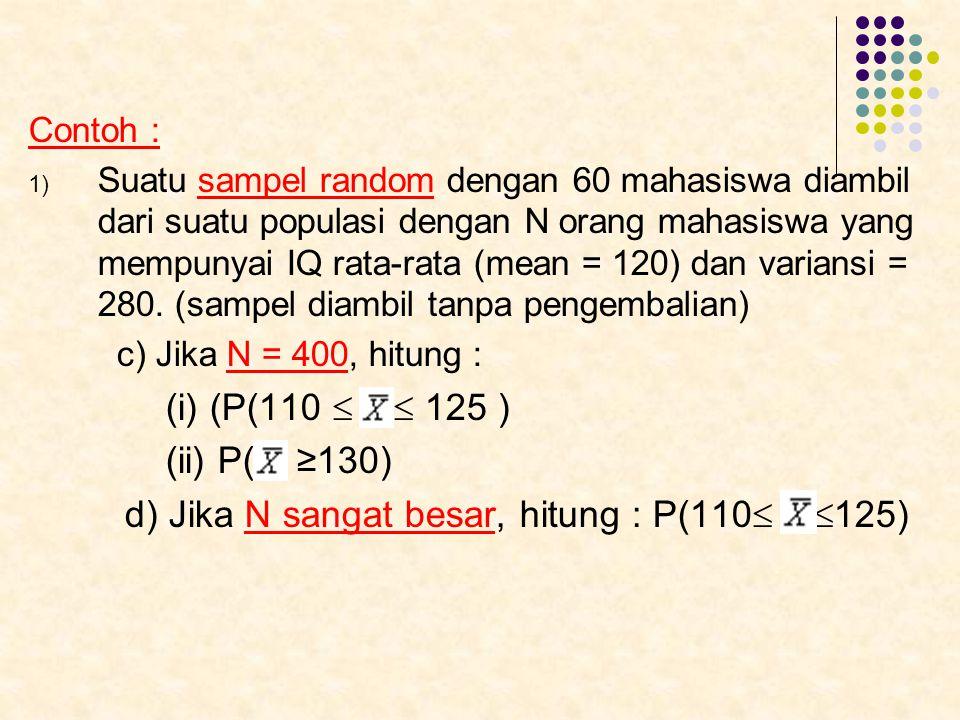d) Jika N sangat besar, hitung : P(110 125)