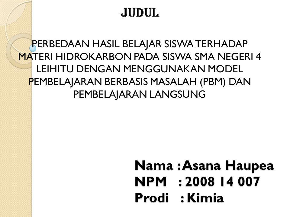 Nama : Asana Haupea NPM : 2008 14 007 Prodi : Kimia