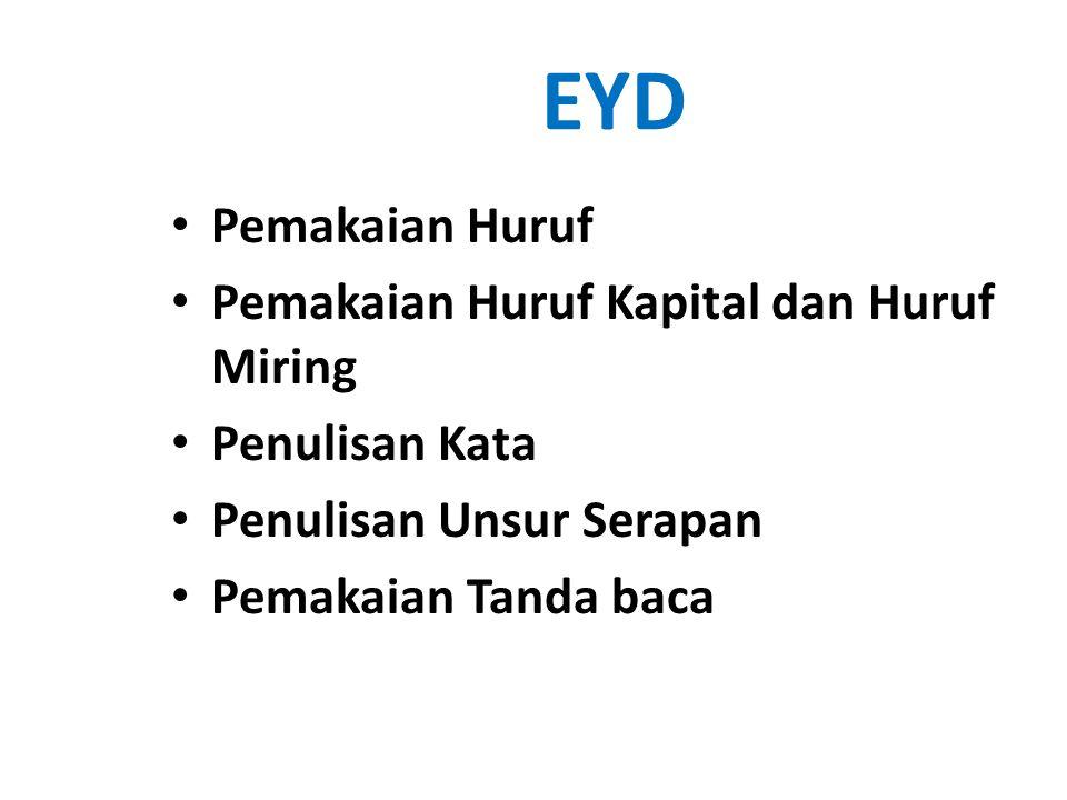 EYD Pemakaian Huruf Pemakaian Huruf Kapital dan Huruf Miring