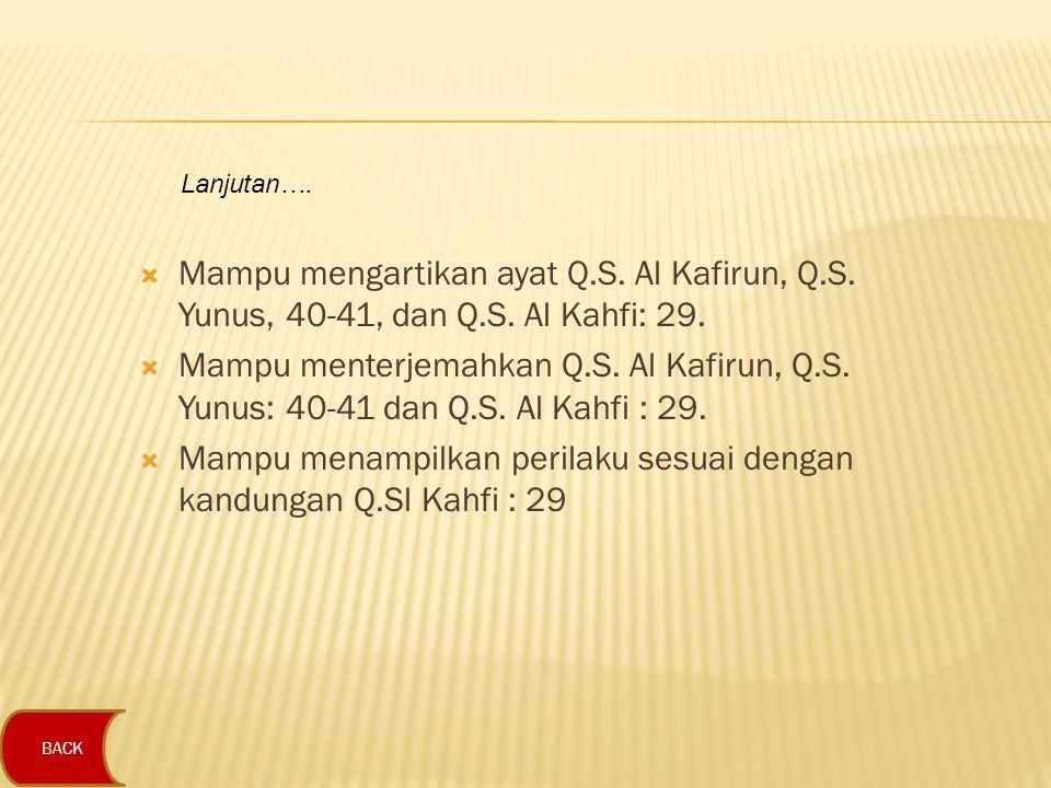 Mampu menampilkan perilaku sesuai dengan kandungan Q.Sl Kahfi : 29