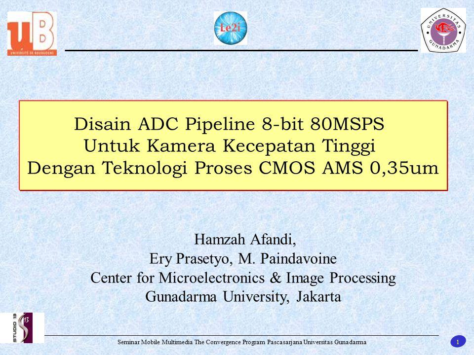 Disain ADC Pipeline 8-bit 80MSPS Untuk Kamera Kecepatan Tinggi Dengan Teknologi Proses CMOS AMS 0,35um