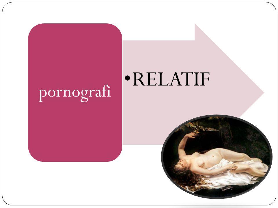 pornografi RELATIF