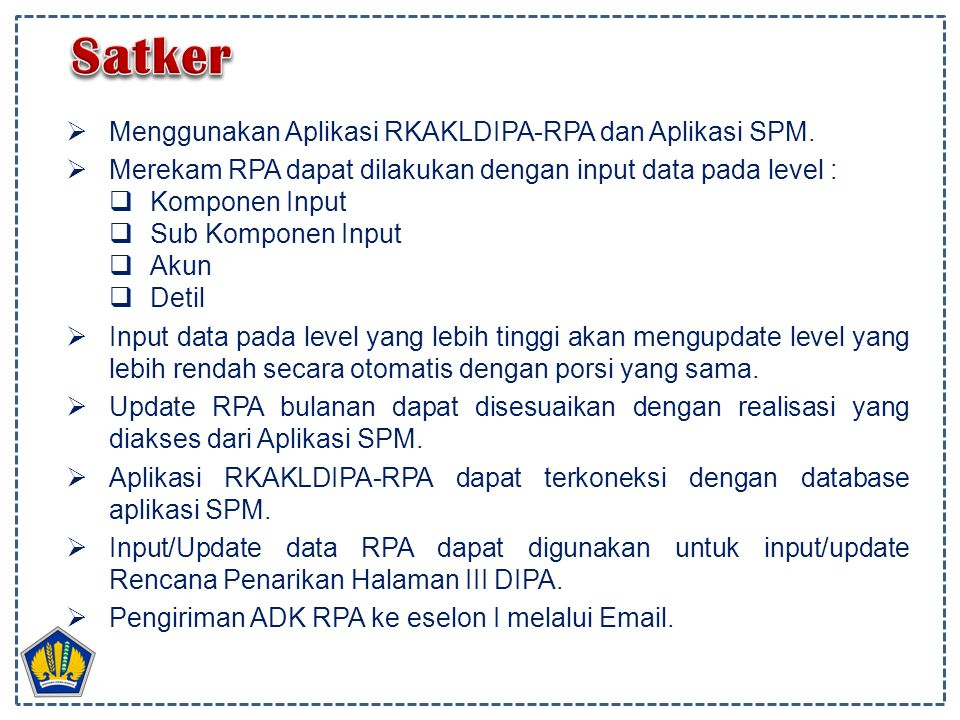 Satker Menggunakan Aplikasi RKAKLDIPA-RPA dan Aplikasi SPM.