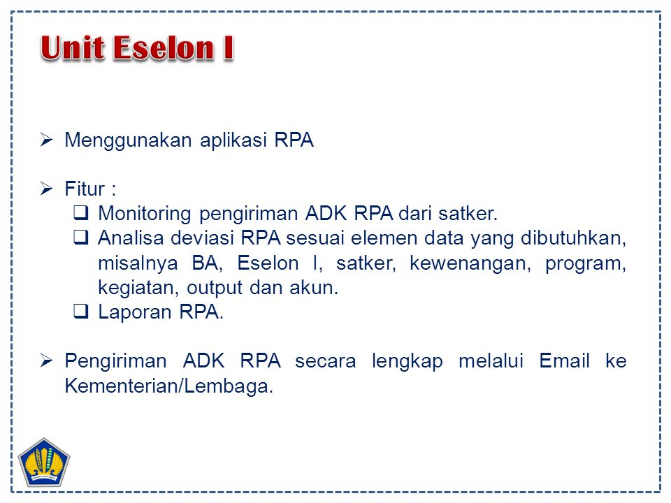 Unit Eselon I Menggunakan aplikasi RPA Fitur :
