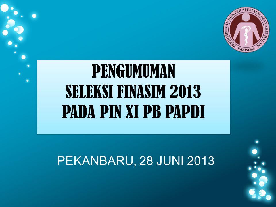PENGUMUMAN SELEKSI FINASIM 2013 PADA PIN XI PB PAPDI