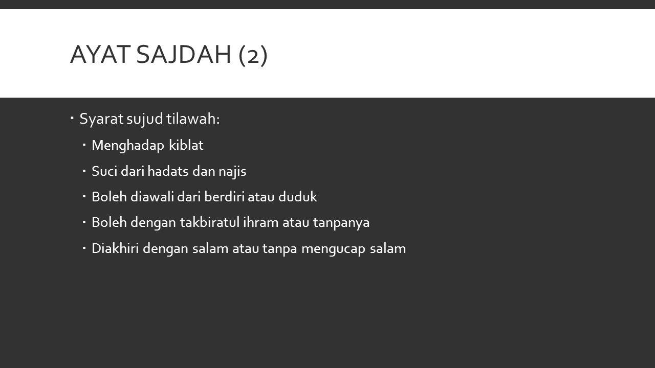 Ayat sajdah (2) Syarat sujud tilawah: Menghadap kiblat