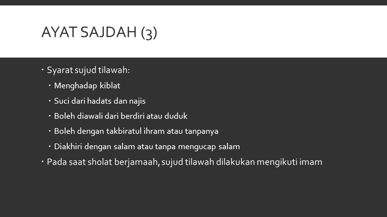 Ayat sajdah (3) Syarat sujud tilawah: