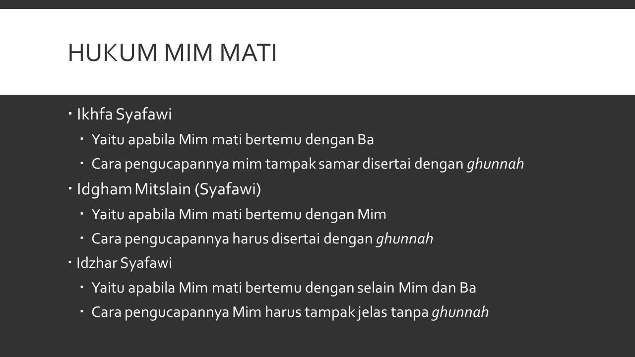 Hukum MIM mati Ikhfa Syafawi Idgham Mitslain (Syafawi)