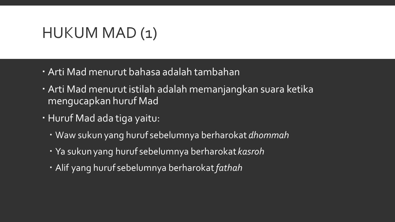 Hukum Mad (1) Arti Mad menurut bahasa adalah tambahan