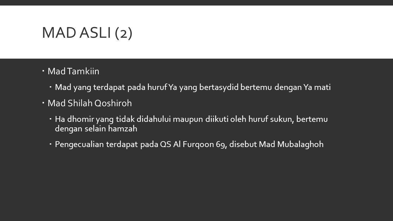 Mad Asli (2) Mad Tamkiin Mad Shilah Qoshiroh