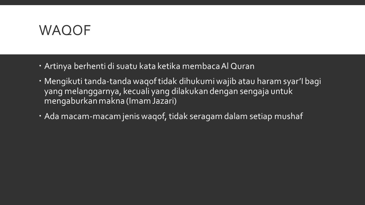 Waqof Artinya berhenti di suatu kata ketika membaca Al Quran