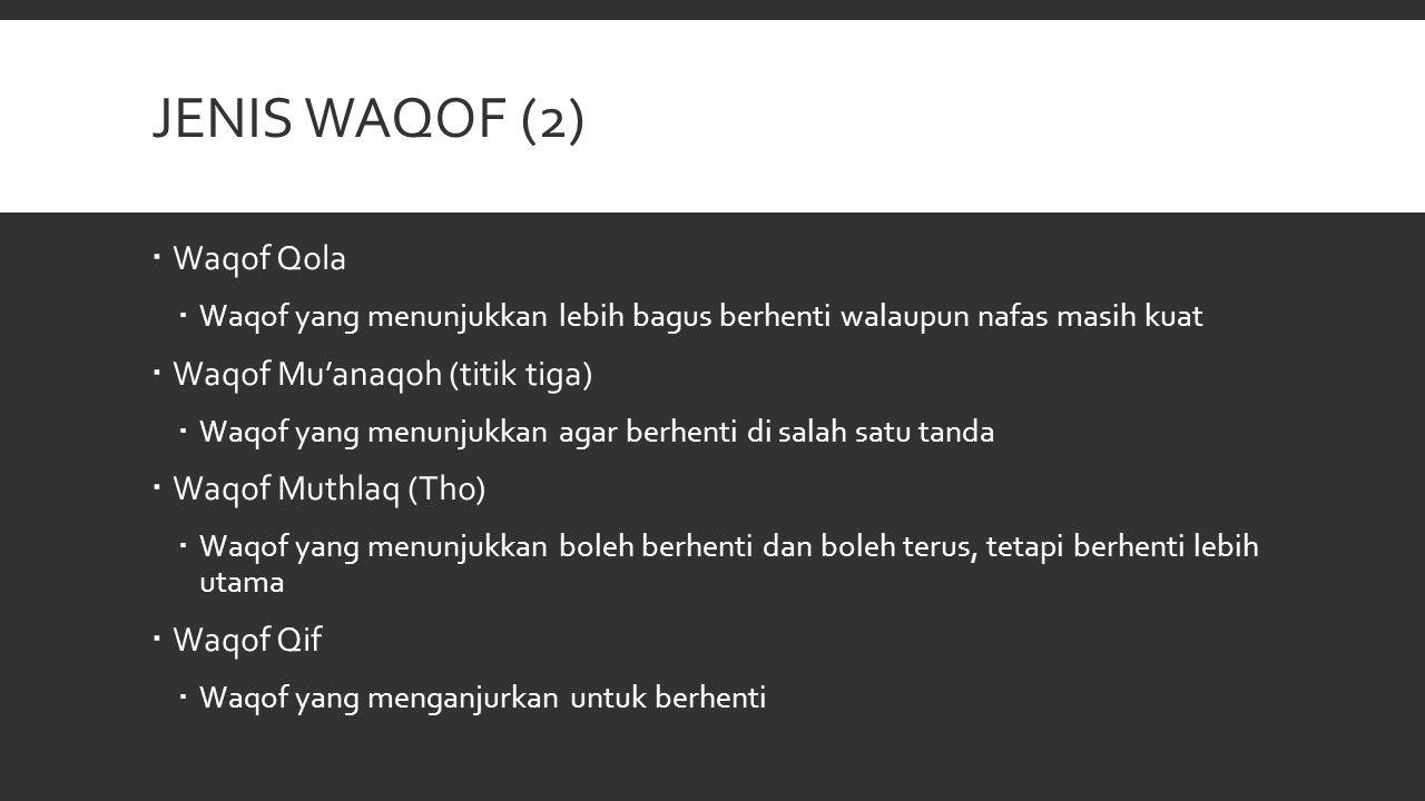 Jenis Waqof (2) Waqof Qola Waqof Mu'anaqoh (titik tiga)
