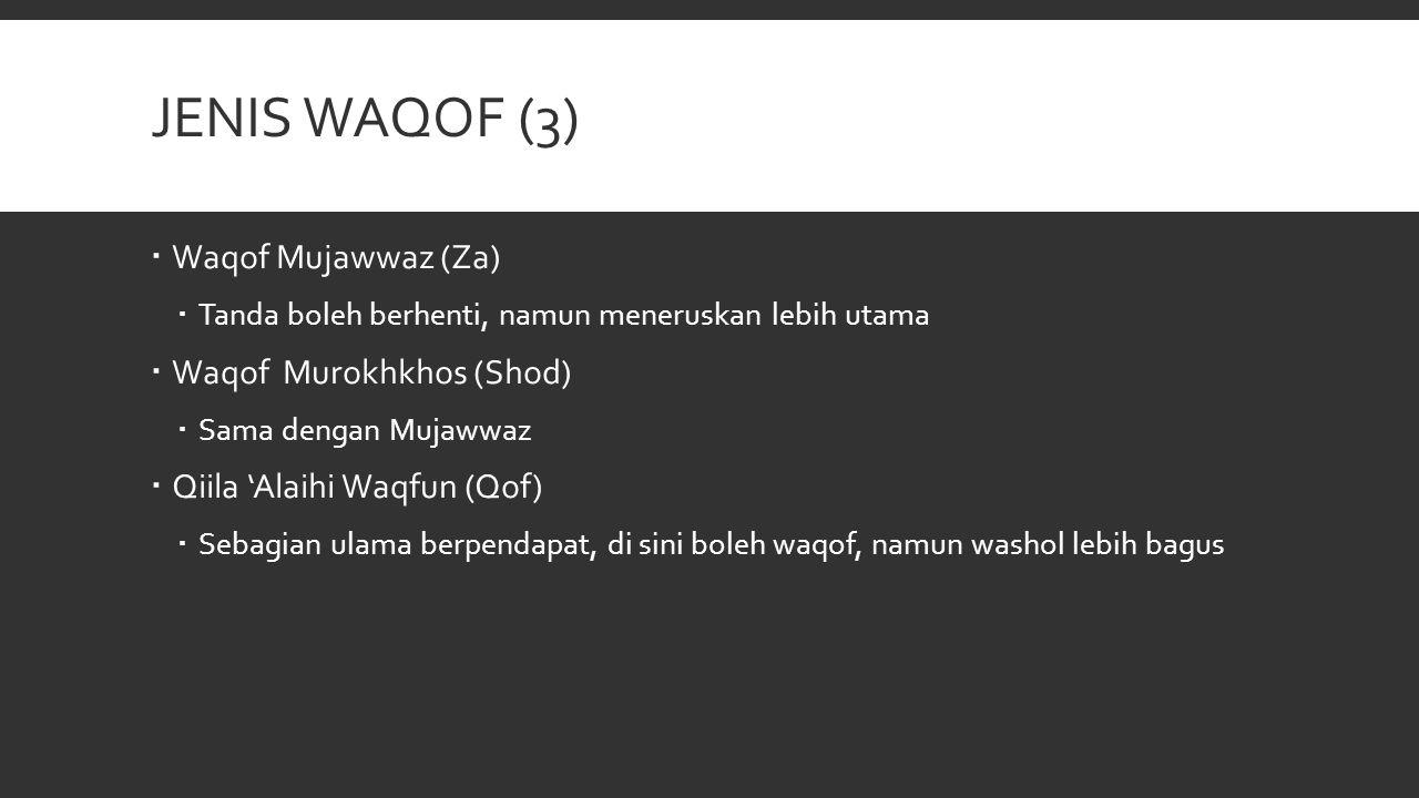 Jenis Waqof (3) Waqof Mujawwaz (Za) Waqof Murokhkhos (Shod)
