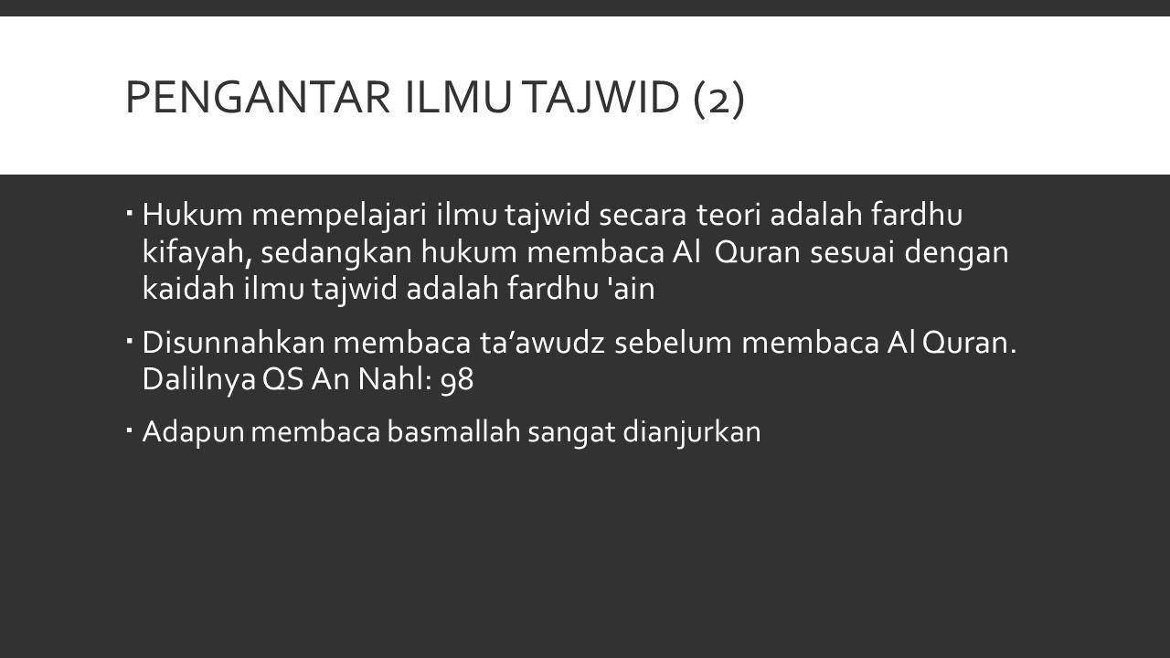 Pengantar Ilmu tajwid (2)