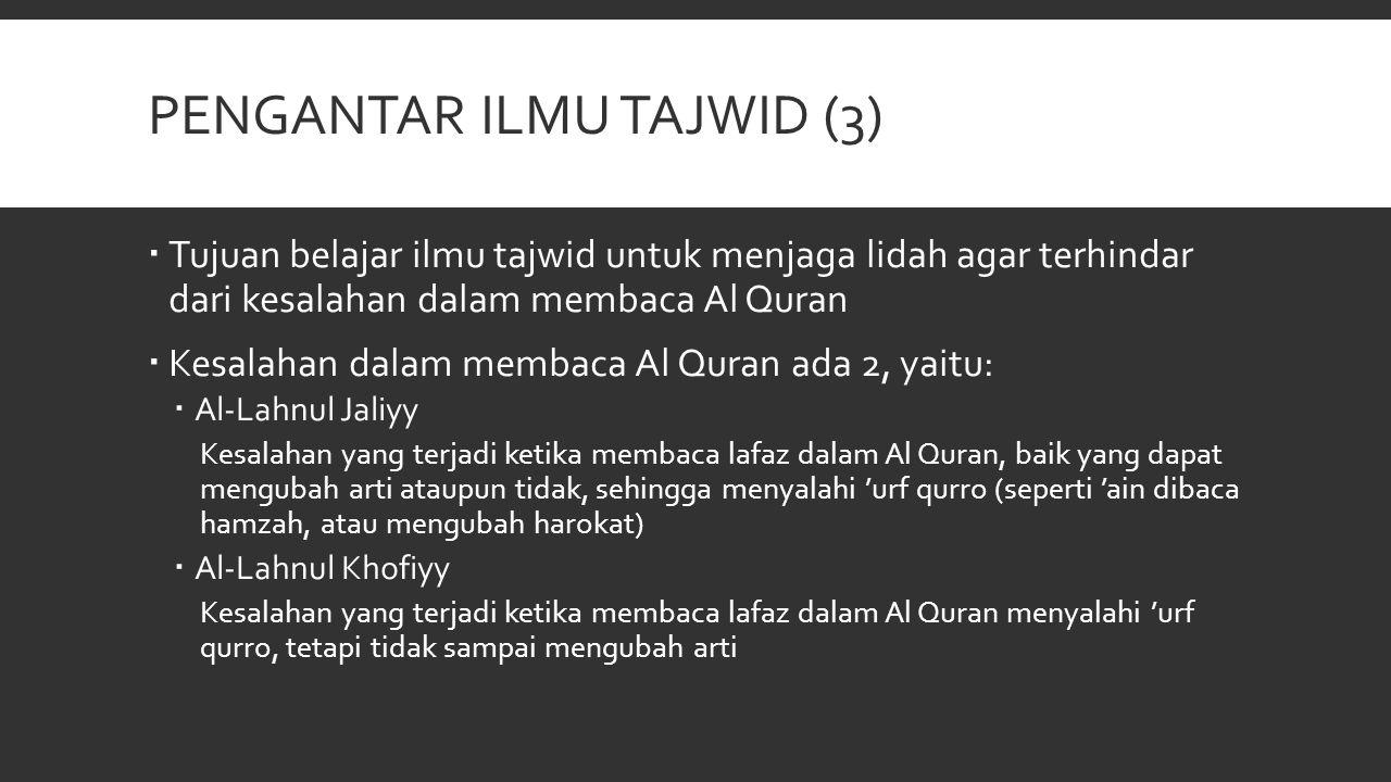 Pengantar Ilmu tajwid (3)