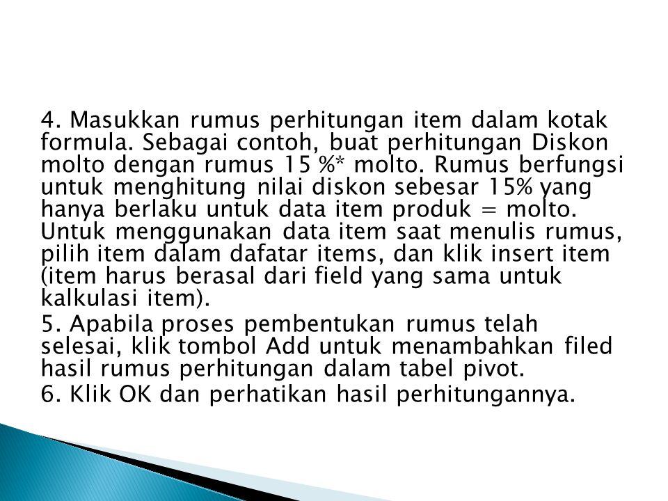 4. Masukkan rumus perhitungan item dalam kotak formula